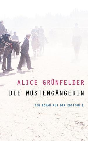 Alice Grünfelder - Die Wüstengängerin